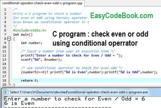 This is a C program that uses conditional operator in C programming language to check whether a number is even or odd.