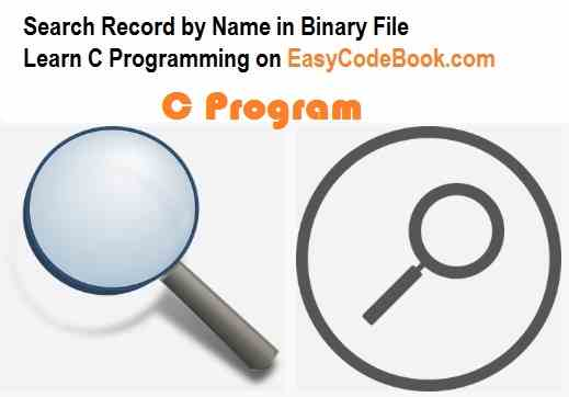 This C program will take the name of student to search in the binary file.
