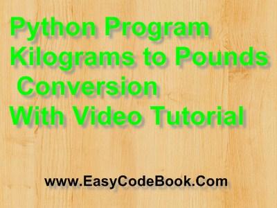 Python Program  Kilograms to Pounds  Conversion  With Video Tutorial