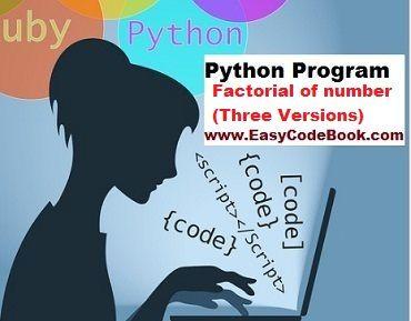 Python Program Factorial using Three different methods