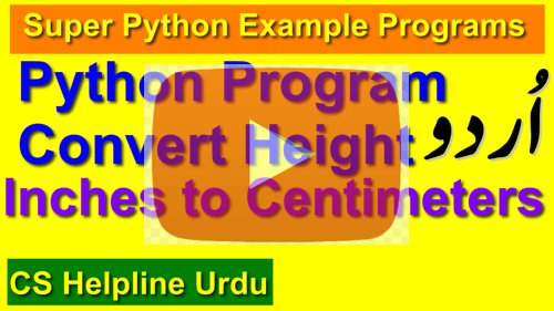 Python Program Convert Inches to Centimeters Video Tutorial in Urdu