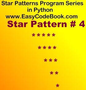 The Source code of Python Program Print Star Pattern 4