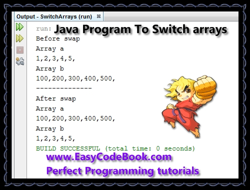 Java Program To Switch arrays or swap arrays